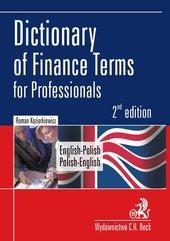 Dictionary of Finance Terms for Professionals. English-Polish. Polish-English Słownik fachowej terminologii finansowej. Angielsk