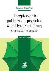 Ubezpieczenia publiczne i prywatne w polityce społecznej. Skuteczność i efektywność