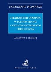 Charakter podpisu w polskim prawie cywilnym materialnym i procesowym