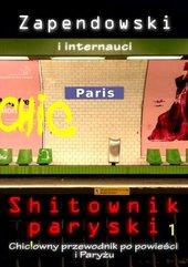Shitownik paryski. Chic!owny przewodnik po powieści i Paryżu