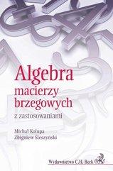 Algebra macierzy brzegowych z zastosowaniami