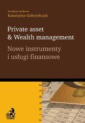 Private asset & Wealth management. Nowe instrumenty i usługi finansowe