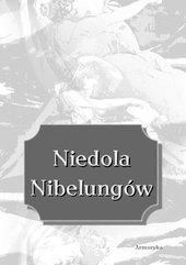 Niedola Nibelungów, inaczej Pieśń o Nibelungach, czyli Das Nibelungenlied