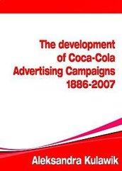 The Development of Coca-Cola Advertising Campaigns (1886 - 2007)