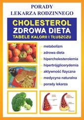 Cholesterol. Zdrowa dieta. Tabele kalorii i tłuszczu. Porady lekarza rodzinnego