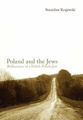 Poland and the Jews: Reflections of a Polish Polish Jew