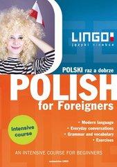 Polski raz a dobrze. Polish for Foreigners. Intensywny kurs języka polskiego dla obcokrajowców