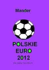 Polskie euro 2012. Nie deptać trawników