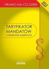 Taryfikator mandatów i punktów karnych 2012. Stan prawny na dzień 1 lipca 2012 roku