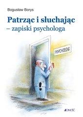 Patrząc i słuchając - zapiski psychologa