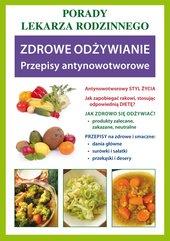 Zdrowe odżywianie. Przepisy antynowotworowe. Porady lekarza rodzinnego