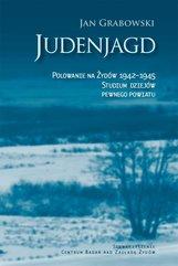 Judenjagd. Polowanie na Żydów 1942-1945. Studium dziejów pewnego powiatu