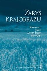 Zarys krajobrazu. Wieś polska wobec zagłady Żydów 1942–1945