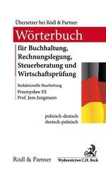 Słownik audytu, doradztwa podatkowego, księgowości i rachunkowości Wörterbuch für Buchhaltung, Rechnungslegung, Steuerberatung u
