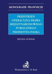 Przestrzeń operacyjna prawa międzynarodowego publicznego. Perspektywa polska