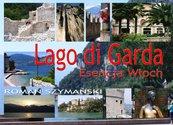 Lago di Garda. Esencja Włoch