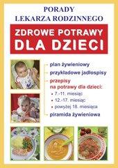 Zdrowe potrawy dla dzieci. Porady lekarza rodzinnego