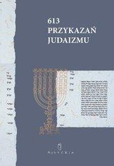613 Przykazań Judaizmu oraz Siedem przykazań rabinicznych i Siedem przykazań dla potomków Noacha