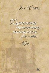 Krakowskie środowisko historyczne 1815–1860