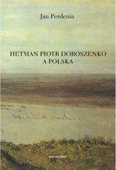 Hetman Piotr Doroszenko a Polska