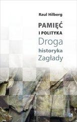 Pamięć i Polityka. Droga historyka Zagłady