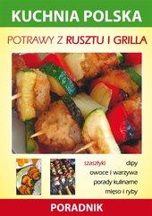 Potrawy z rusztu i grilla. Kuchnia polska. Poradnik