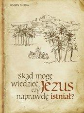Skąd mogę wiedzieć, czy Jezus naprawdę istniał?