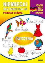 Niemiecki dla dzieci 6-8 lat. Pierwsze słówka. Ćwiczenia
