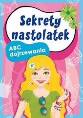 Sekrety nastolatek. ABC dojrzewania