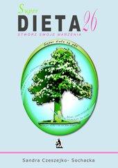 Super dieta 26 - stwórz swoje marzenia