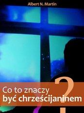 Co to znaczy być chrześcijaninem?