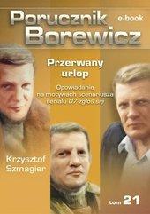 Porucznik Borewicz. Przerwany urlop. TOM 21
