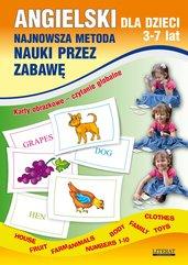 Angielski dla dzieci 3-7 lat. Najnowsza metoda nauki przez zabawę. Karty obrazkowe – czytanie globalne. Body, House, Fruit, Farm