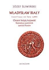 Władysław Biały (1327/1333 - 20 luty 1388). Ostatni książę kujawski. Największy podróżnik spośród Piastów.