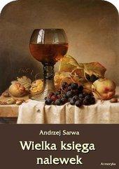 Wielka księga nalewek. 602 receptury nalewek, likierów, win, piw, miodów...