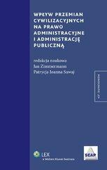 Wpływ przemian cywilizacyjnych na prawo administracyjne i administrację publiczną