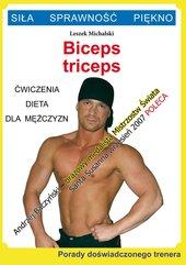 Biceps, triceps. Ćwiczenia, dieta dla mężczyzn. Porady doświadczonego trenera. Siła, sprawność, piękno