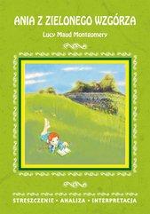 Ania z Zielonego Wzgórza Lucy Maud Montgomery. Streszczenie, analiza, interpretacja