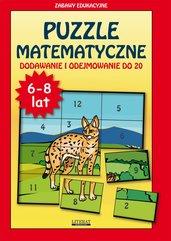 Puzzle matematyczne. 6-8 lat. Dodawanie i odejmowanie do 20. Zabawy edukacyjne