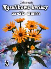 Koralikowe kwiaty - zrób sam