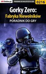 Gorky Zero: Fabryka Niewolników - poradnik do gry