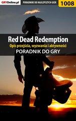 Red Dead Redemption - opis przejścia, wyzwania, aktywności - poradnik do gry