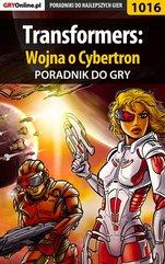 Transformers: Wojna o Cybertron - poradnik do gry