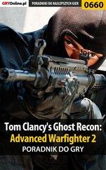 Tom Clancy's Ghost Recon: Advanced Warfighter 2 - poradnik do gry
