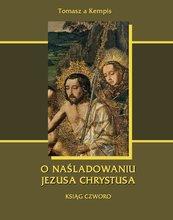 O naśladowaniu Jezusa Chrystusa . Ksiąg czworo