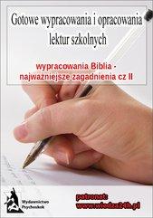 """Wypracowania - Biblia """"Najważniejsze zagadnienia cz. II"""""""