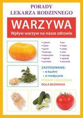Warzywa. Wpływ warzyw na nasze zdrowie. Porady lekarza rodzinnego