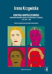 Kontrola współczesności. Wybór międzywojennej publicystyki społecznej i literackiej z lat 1924 - 1939