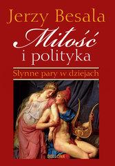 Miłość i polityka. Słynne pary w dziejach