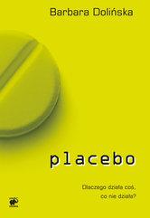Placebo. Dlaczego działa coś, co nie działa?